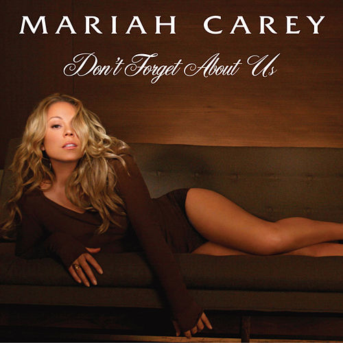 Don't Forget About Us (Dance Floor Anthem (Tony Moran and Warren Rigg)) by Mariah Carey