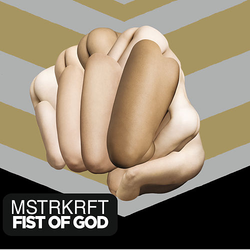 Fist Of God by MSTRKRFT