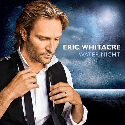 Water Night von Eric Whitacre