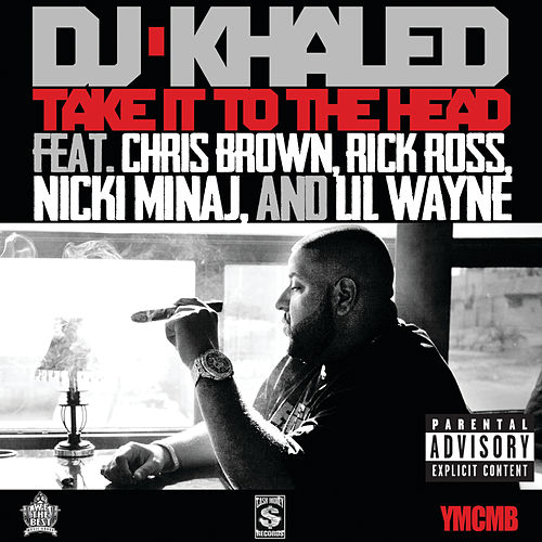 Take It To The Head by DJ Khaled