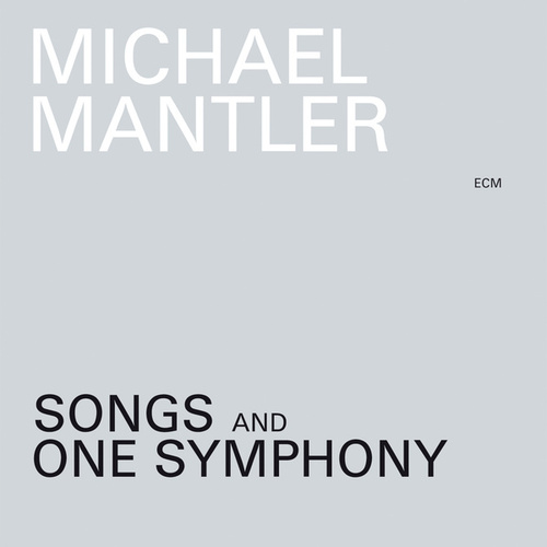 Songs And One Symphony de Michael Mantler