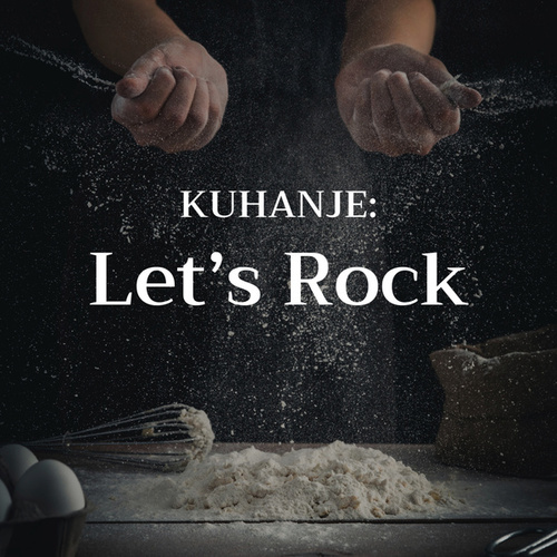 Kuhanje : Let's Rock! von Various Artists