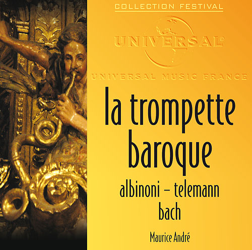 La Trompette Baroque: Albinoni-Telemann-Bach de Maurice André