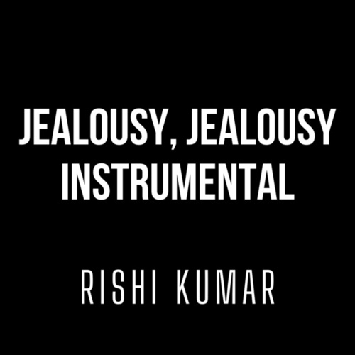 Jealousy, Jealousy (Instrumental) von Rishi Kumar