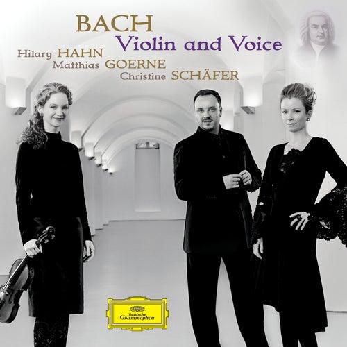 Bach - Violin and Voice von Hilary Hahn