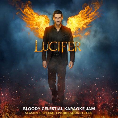 Lucifer: Season 5 - Bloody Celestial Karaoke Jam (Special Episode Soundtrack) by Lucifer Cast