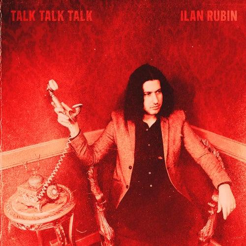Talk Talk Talk by Ilan Rubin