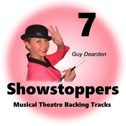 Showstoppers 7 - Musical Theatre Backing Tracks by Guy Dearden