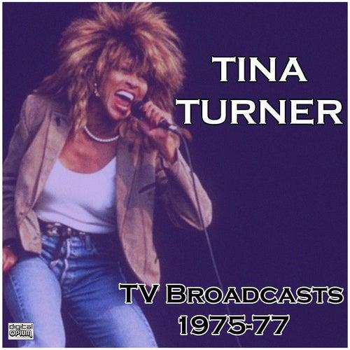 TV Broadcasts 1975-77 (Live) by Tina Turner