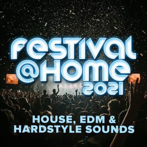 Festival at Home 2021 : House, EDM Und Hardstyle Sounds von Various Artists