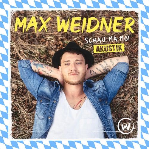 Schau ma moi (Akustik) by Max Weidner