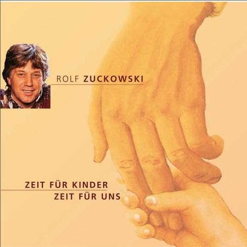 Zeit für Kinder - Zeit für uns von Rolf Zuckowski