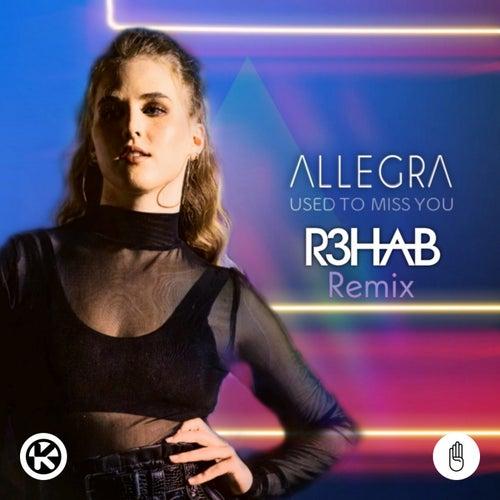 Used to Miss You (R3HAB Remix) von Allegra