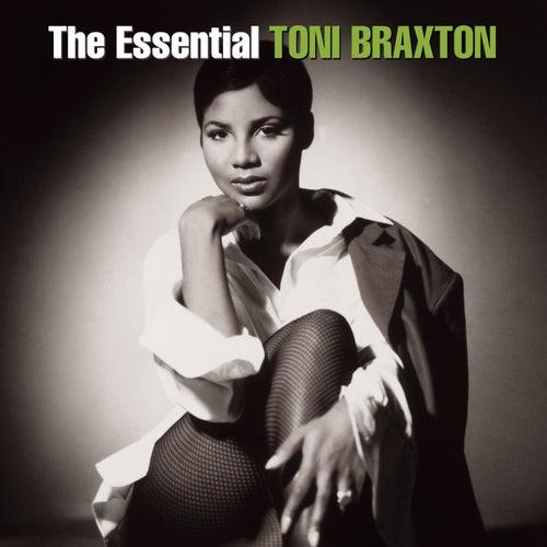 The Essential Toni Braxton by Toni Braxton