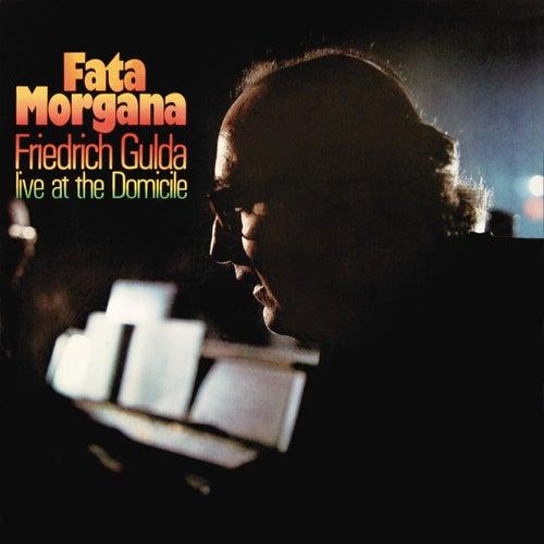 Fata Morgana - Live At The Domicile by Friedrich Gulda