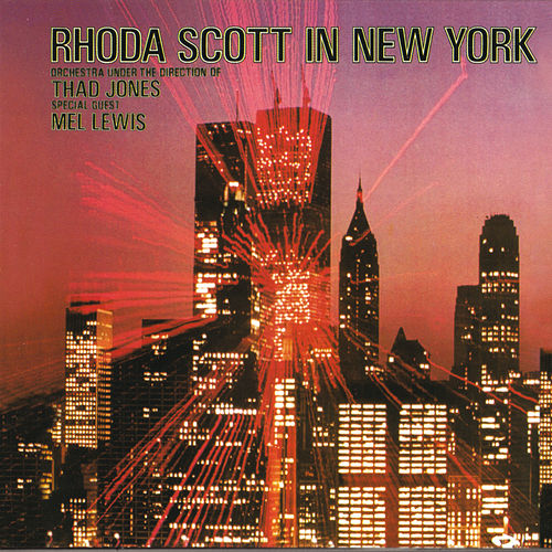 In New York With Thad Jones And Mel Lewis by Rhoda Scott