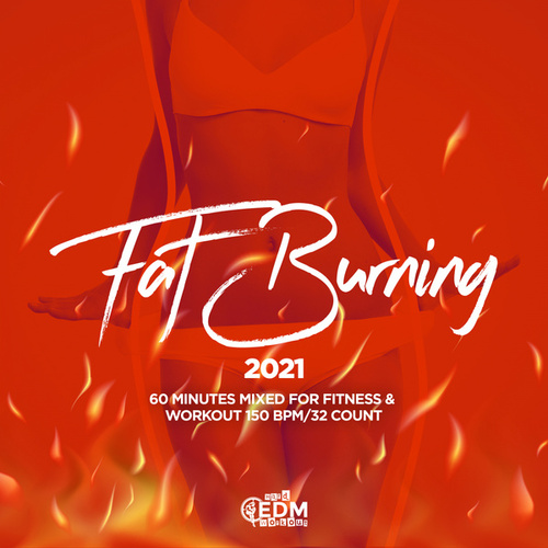 Fat Burning 2021: 60 Minutes Mixed for Fitness & Workout 150 bpm/32 Count by Hard EDM Workout