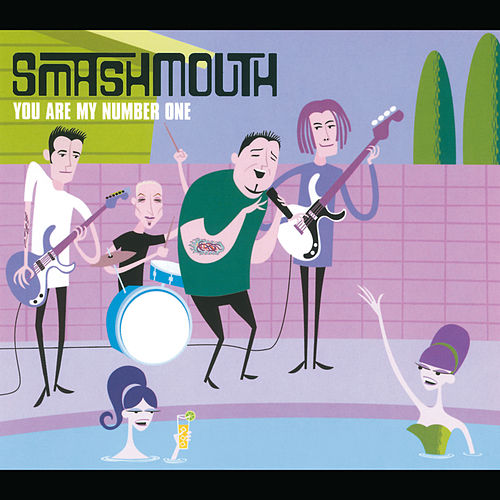 You Are My Number One di Smash Mouth