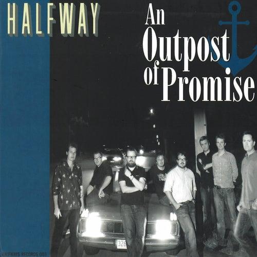 An Outpost of Promise von Halfway