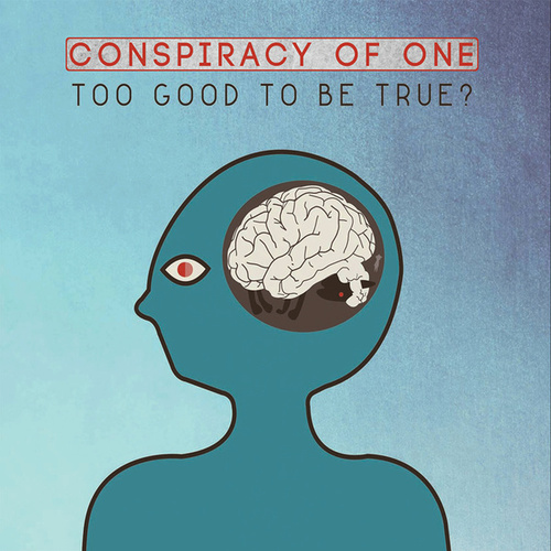 Too Good to be True? by Conspiracy of One