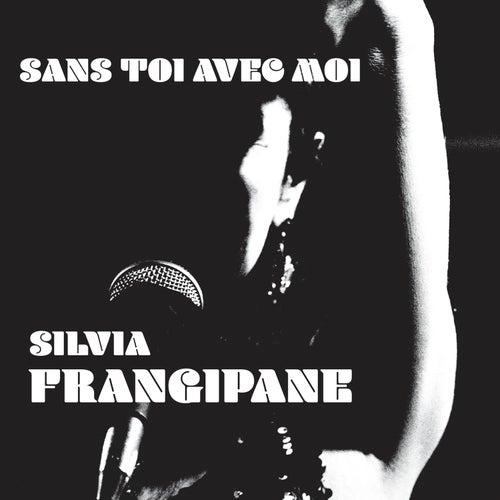 Sans Toi Avec Moi di Silvia Frangipane