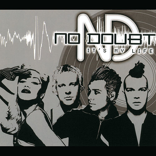 It's My Life by No Doubt