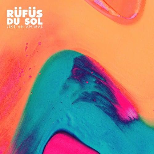Like An Animal (Remixes) by RÜFÜS DU SOL