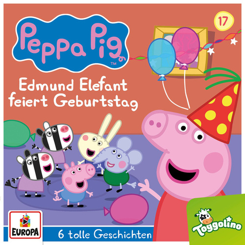017/Edmund Elefant feiert Geburtstag (und 5 weitere Geschichten) von Peppa Pig Hörspiele