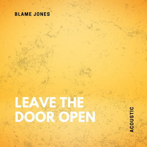 Leave The Door Open (Acoustic) fra Blame Jones