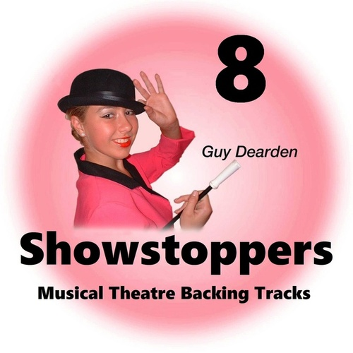 Showstoppers 8 - Musical Theatre Backing Tracks by Guy Dearden