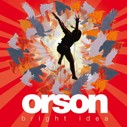 Bright Idea (eRelease Album) by Orson