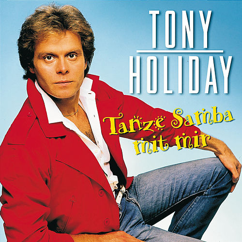 Tanze Samba mit mir von Tony Holiday