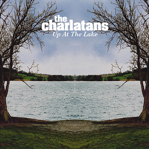 Up At The Lake by Charlatans U.K.