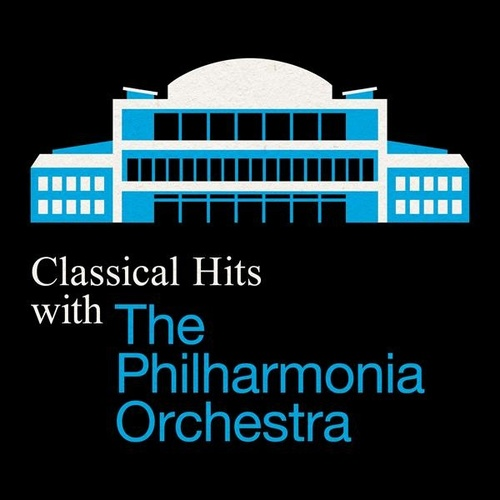 Classical Hits with the Philharmonia Orchestra de Various Artists