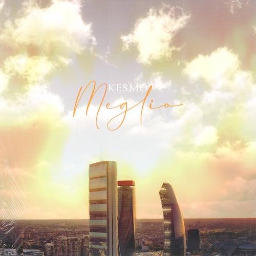 Meglio by Kesmo