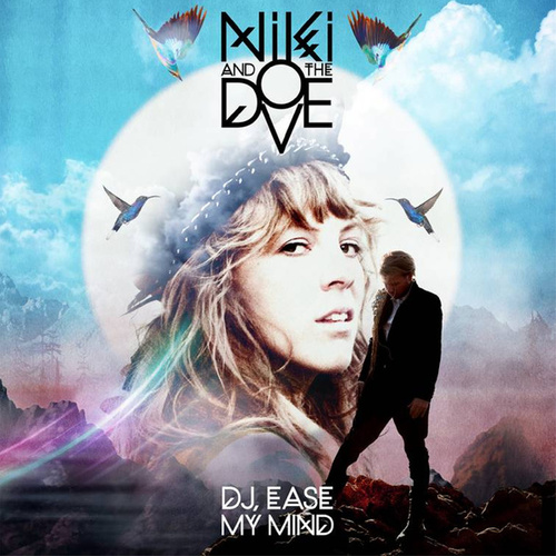 DJ Ease My Mind de Niki and the Dove