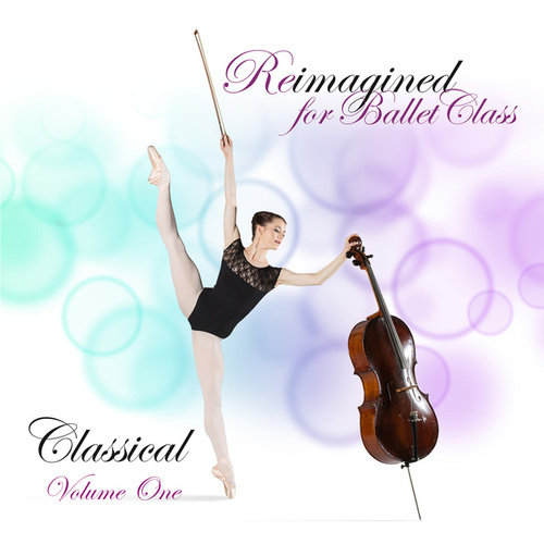 Reimagined for Ballet Class, Classical, Vol. 1 fra Andrew Holdsworth