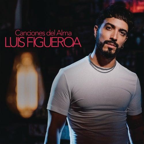 Canciones del Alma de Luis Figueroa