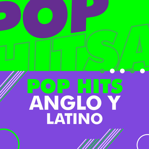 Pop Hits Anglo y Latino de Various Artists