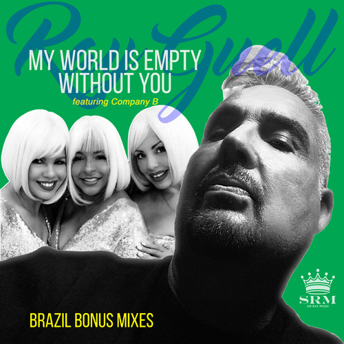My World is Empty Without You (Brazil Bonus Mixes) von Ray Guell