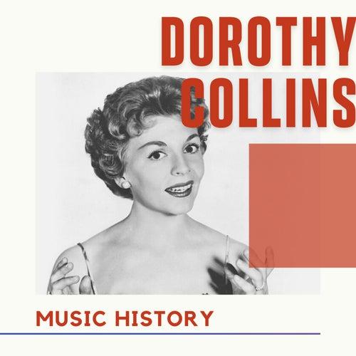 Dorothy Collins - Music History von Dorothy Collins