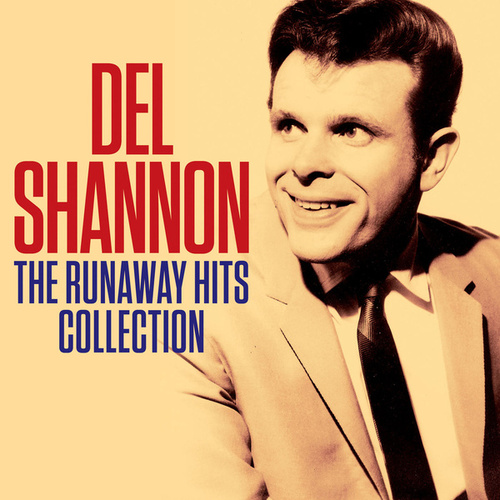 The Runaway Hits Collection (Digitally Remastered) de Del Shannon