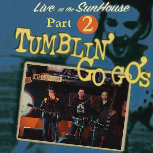 Live at the Sunhouse Part 2 (Live) by The Tumblin' Go Go's