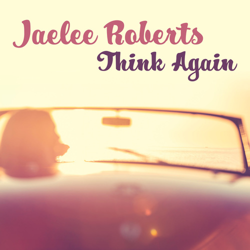 Think Again by Jaelee Roberts