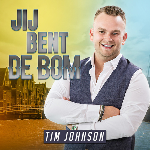 Jij Bent De Bom by Tim Johnson