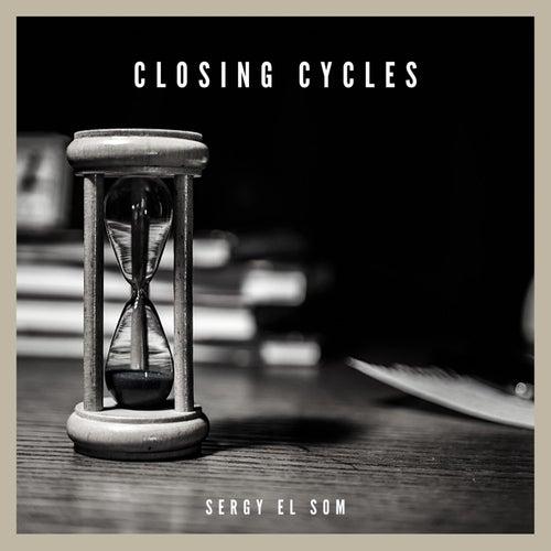 Closing Cycles by Sergy el Som