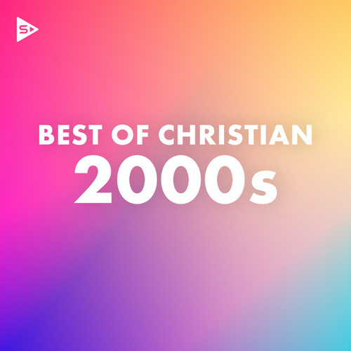 Best Of Christian 2000s by Various Artists