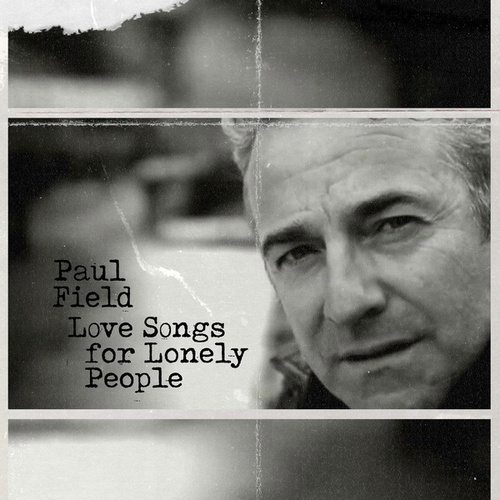 Love Songs For Lonely People von Paul Field