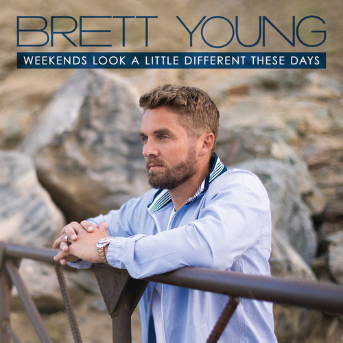 Weekends Look A Little Different These Days by Brett Young