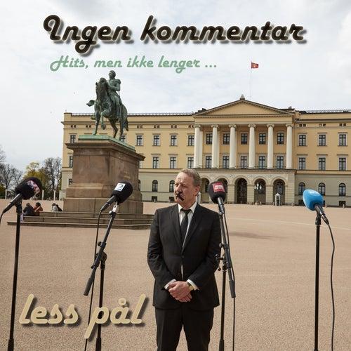 Ingen kommentar (Hits, men ikke lenger) by Less Pål
